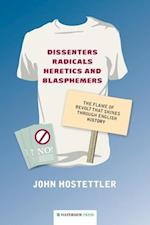 Dissenters, Radicals, Heretics and Blasphemers
