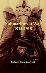 Submarines at War 1914-18