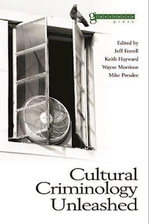 Cultural Criminology Unleashed