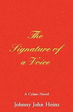 Signature of a Voice, The