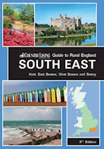 Country Living Guide to Rural England - South East (The Country Living Guide to Rural England)