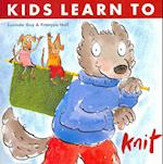 Kids Learn to Knit af Francois Hall, Lucinda Guy