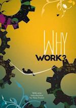 Why Work?