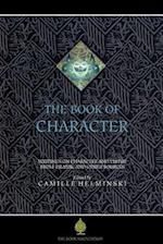 The Book of Character: An Anthology of Writings on Virtue from Islamic and Other Sources