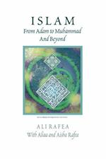 Islam from Adam to Muhammad and Beyond