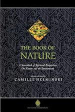 The Book of Nature, A Sourcebook of Spiritual Perspectives on Nature and the Environment