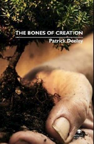 Deeley, P: Bones of Creation