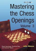 Mastering the Chess Openings af John Watson