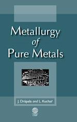 Metallurgy of Pure Metals