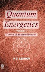 Quantum Energetics, Volume 1