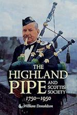 The Highland Pipe and Scottish Society 1750-1950