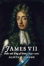 James VII (The Stewart Dynasty in Scotland)
