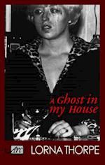 A Ghost in My House af Lorna Thorpe