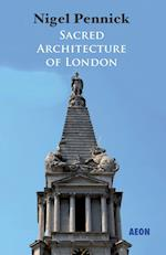 Sacred Architecture of London