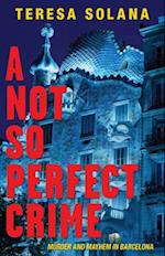 Not So Perfect Crime (The Borja and Eduard Barcelona Series)