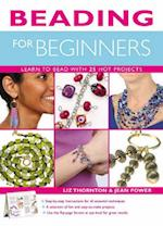 Beading for Beginners af Liz Thornton, Jean Power
