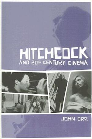 Hitchcock and Twentieth-Century Cinema