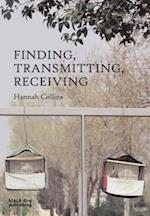 Finding, Transmitting, Receiving af Hannah Collins