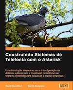 Construindo Sistemas De Telefonia Com O Asterisk (Portuguese)