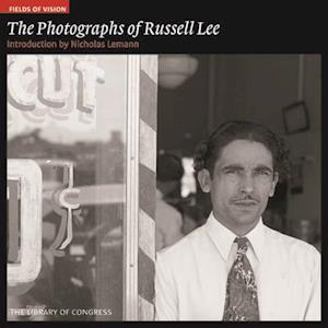 Photographs of Russell Lee: Fields of Vision