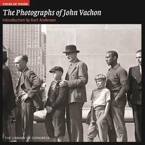 Photographs of John Vachon: Fields of Vision