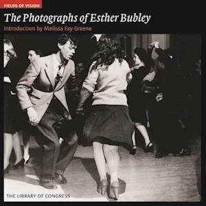 Photographs of Esther Bubley: Fields of Vision