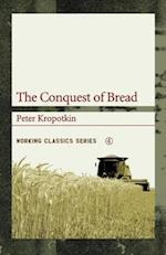 The Conquest of Bread (Working Classics, nr. 4)