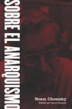 Sobre el anarquismo/ Chomsky on Anarchism