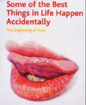 Some of the Best Things in Life Happen Accidentally