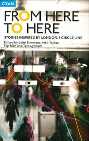 From Here to Here: Stories inspired by London's Circle Line
