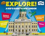 Explore! A Kid's Guide to IWM London