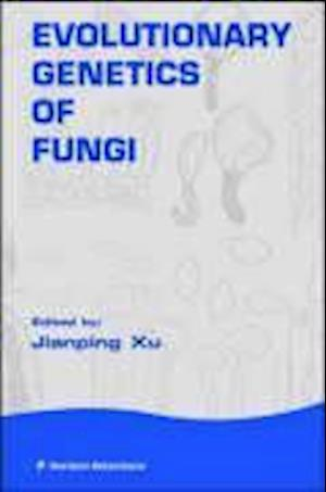 Evolutionary Genetics of Fungi