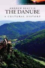 Danube a Cultural History (Landscapes of the Imagination)