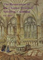The restoration of the Chapter House of Salisbury Cathedral