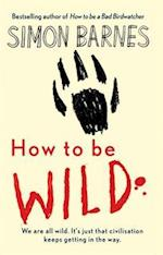 How to be Wild af Simon Barnes