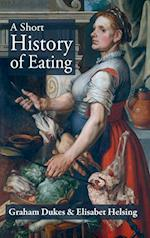 A SHORT HISTORY OF EATING