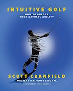 Intuitive Golf: How to Unlock Your Natural Ability