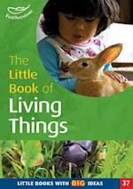 The Little Book of Living Things (Little Books, nr. 37)