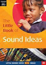 The Little Book of Sound Ideas (Little Books, nr. 48)