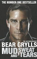 Mud, Sweat and Tears af Bear Grylls