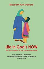 Life in God's Now: The Sacrament of the Present Moment