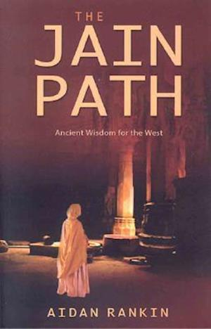 Jain Path, The - Ancient Wisdom for the West