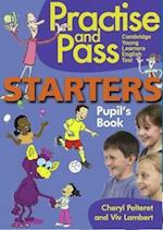 PRAC & PASS STARTERS PUPILS BOOK