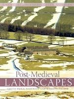 Post-Medieval Landscapes (Landscapes History After Hoskins S)
