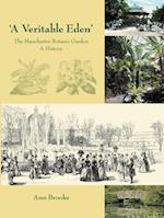 'A Veritable Eden'. The Manchester Botanic Garden