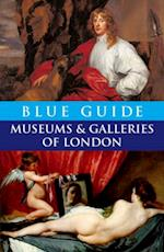 Blue Guide Museums and Galleries of London (BLUE GUIDES)