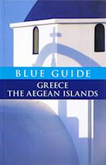 Blue Guide Greece the Aegean Islands (BLUE GUIDES)