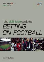 The Definitive Guide to Betting on Football (
