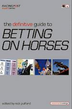 The Definitive Guide to Betting on Horses af Nick Pulford