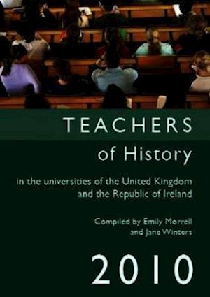 Teachers of History in the Universities of the United Kingdom and the Republic of Ireland 2010